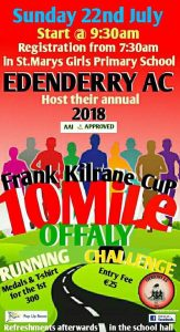 EDENDERRY 10 MILE, OFFALY CHAMPIONSHIP RACE, 22/07/18@9:30am